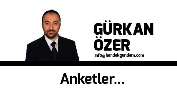 Anketler...