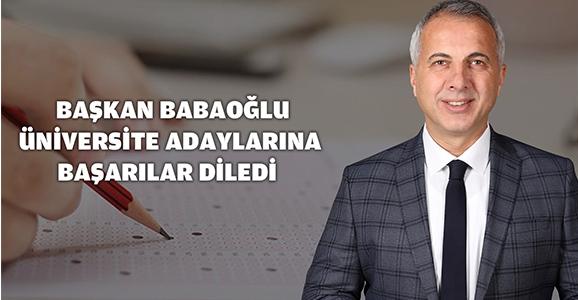 Babaoğlu Üniversite Adaylarına Başarılar Diledi