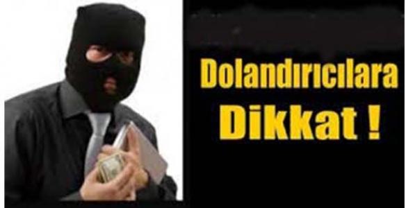 DOLANDIRICILARA DİKKAT