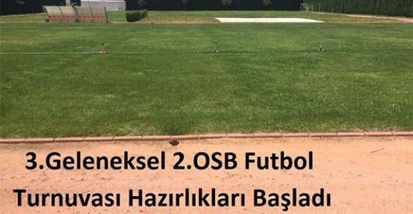 GELENEKSEL 2.OSB FUTBOL TURNUVAYA HAZIRLANIYOR