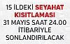 15 İl'de Kısıtlama 31 Mayıs'ta Sonlandırılıyor