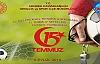 15 Temmuz Şehitleri Futbol Turnuvası Şartnamesi Açıklandı