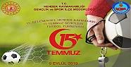 15 Temmuz Şehitleri Futbol Turnuvası Şartnamesi...
