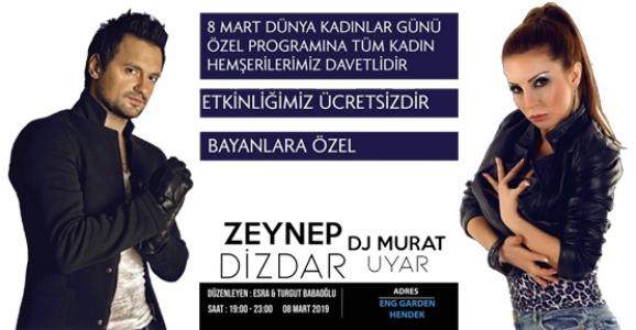 Zeynep Dizdar ve DJ Murat Hendek'e Geliyor
