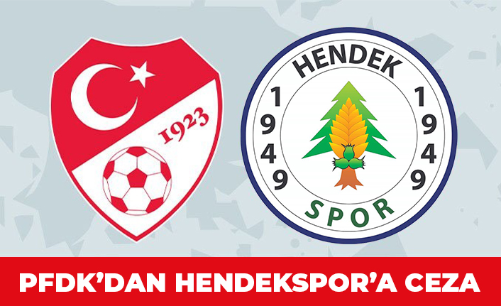 PFDK'dan Hendekspor'a Ceza