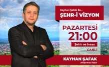 Kayhan Şafak ile Şehr-i Vizyon